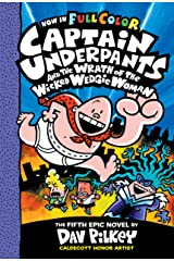 Captain Underpants and the Wrath of the Wicked Wedgie Woman: Color Edition (Captain Underpants #5) Kindle Edition