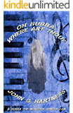 Oh Bubba, Where Art Thou? (Bubba the Monster Hunter Book 26)