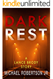 Dark Rest: A Lance Brody Story (Lance Brody Series, Book 5.5)
