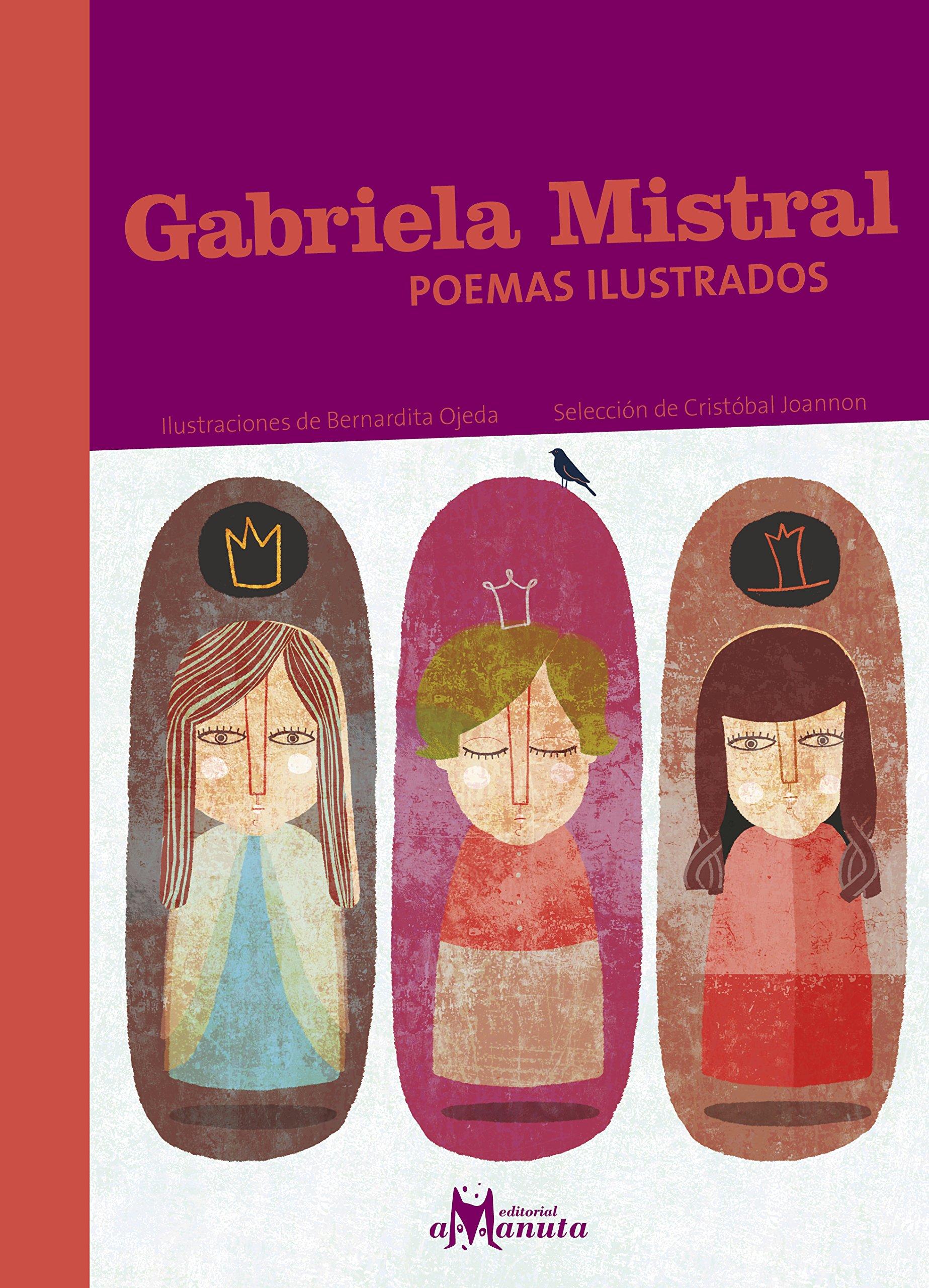 GABRIELA MISTRAL, POEMAS ILUSTRADOS: GABRIELA MISTRAL ...