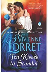 Ten Kisses to Scandal (Misadventures in Matchmaking Book 2) Kindle Edition