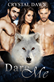 Dare Me (Southwest Illinois Pack Book 2)