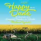 Happy as a Dane: 10 Secrets of the Happiest