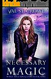 Necessary Magic (Wolf and Unicorn Book 1)