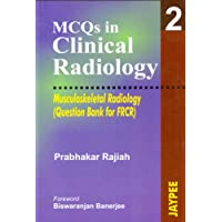 Mcqs In Clinical Radiology 2(Mus.Rad.)(Que.Bank For Frcr): Musculoskeletal Radiology