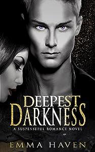 Deepest Darkness: A Suspenseful Romance Novel