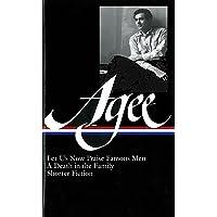 James Agee: Let Us Now Praise Famous Men, a Death in the Family, & Shorter Fiction