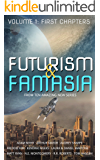 Futurism & Fantasia: Volume 1: First Chapters
