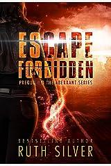 Escape Forbidden: Prequel to the Aberrant Series Kindle Edition