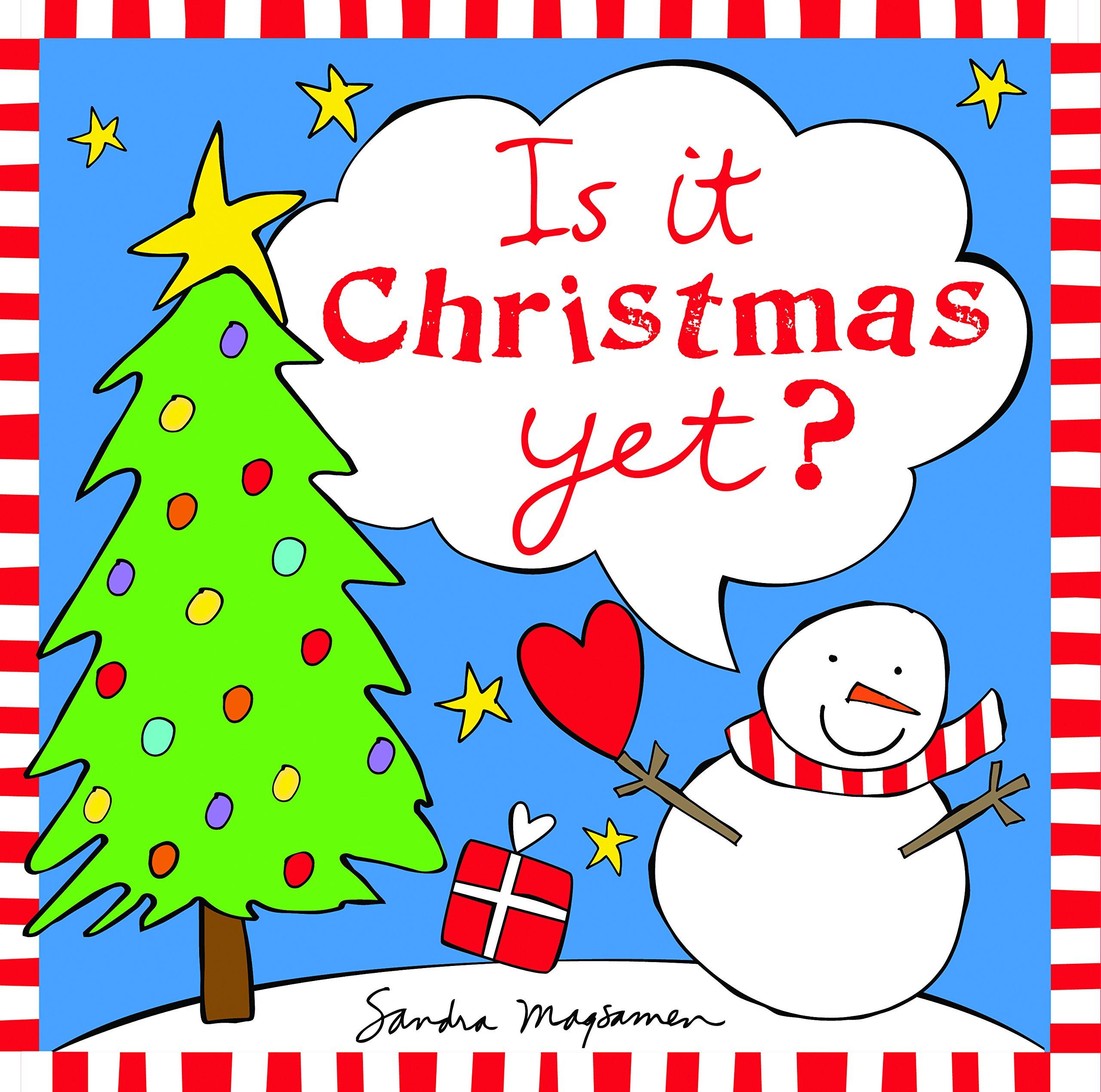 Is It Christmas.Is It Christmas Yet Sandra Magsamen 9781492637554 Amazon