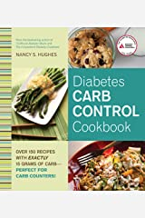 Diabetes Carb Control Cookbook: Over 150 Recipes with Exactly 15 Grams of Carb – Perfect for Carb Counters! Kindle Edition