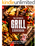 The Ultimate Grill Cookbook: Amazingly Easy & Delicious Recipes for Your Grill