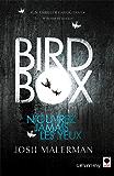 Bird box: N'ouvrez jamais les yeux (Littérature Etrangère) (French Edition)