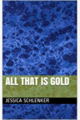 All That is Gold Kindle Edition