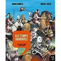 Les Temps barbares: De la chute de Rome à Pépin le Bref