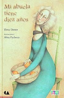 Mi abuela tiene diez anos (Spanish Edition)