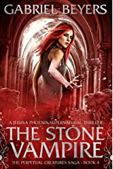 The Stone Vampire (The Perpetual Creatures Saga Book 4) Kindle Edition