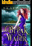 Breakwater (A Little Mermaid Reverse Fairytale Book 3)