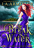 Breakwater (A Little Mermaid Reverse Fairytale Book 3)