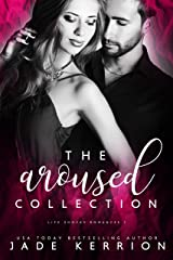 The Aroused Collection: Aroused, Betrayed, Crushed, Desired (Life Shocks Romances Series Book 2)
