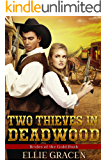 Two Thieves in Deadwood: A Clean Western Mail Order Bride Romance (Brides of the Gold Rush Book 4)