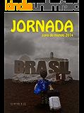 JORNADA 1 copa do mundo 2014
