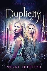 Duplicity: Spellbound Trilogy #2 (Spellbound series) Kindle Edition