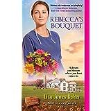 Rebecca's Bouquet (Hope Chest of Dreams Book 1)