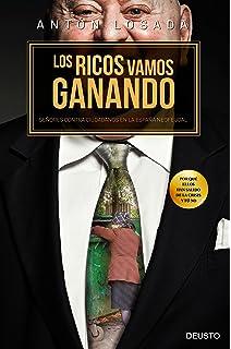 Los ricos vamos ganando: Señores contra ciudadanos en la España neofeudal (Sin colección)