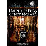 Haunted Pubs of New England: Raising Spirits of the Past (Haunted America)