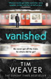 Vanished: The edge-of-your-seat thriller from author of Richard & Judy thriller No One Home (David Raker Series Book 3)