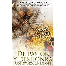 De pasión y deshonra: Romance histórico (Spanish Edition). Novela de amor, acción y aventuras ambientada en las colonias españolas en Asia. May 20, 2017