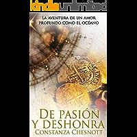 De pasión y deshonra: Romance histórico (Spanish Edition). Novela de amor, acción y aventuras ambientada en las colonias españolas en Asia.