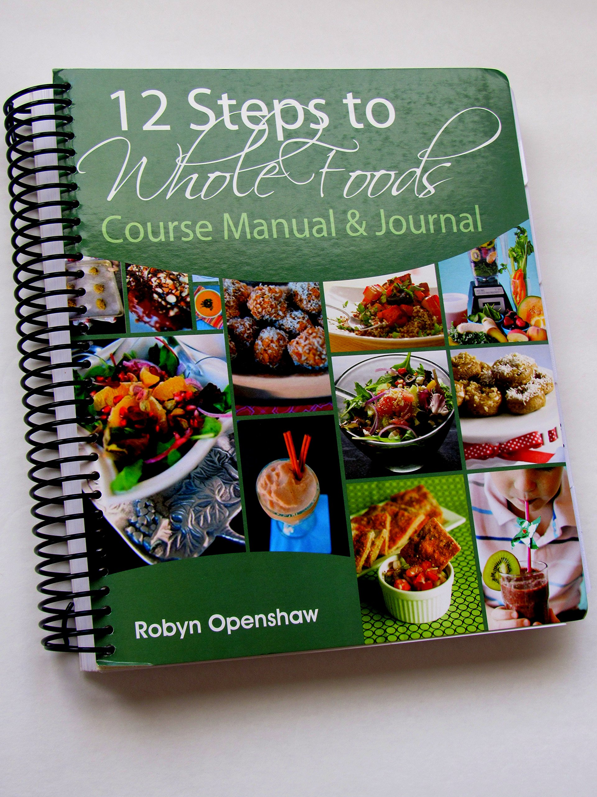 12 Steps to Whole Foods Manual: Robyn Openshaw: 9780983111375: Amazon.com:  Books