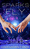 Sparks Fly: An F/F Space Romance