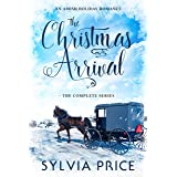 The Christmas Arrival (The Complete Series): An Amish Holiday Romance