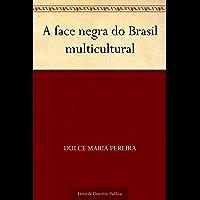 A face negra do Brasil multicultural