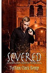 Severed: A LeKrista Scott, Vampire Hunted novel Kindle Edition