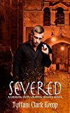 Severed: A LeKrista Scott, Vampire Hunted novel