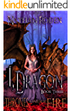 Thrones Under Fire: I, Dragon Book 3