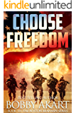 Choose Freedom: A Post-Apocalyptic Fiction Series (The Boston Brahmin Book 6)