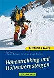 Höhentrekking und Höhenbergsteigen: Jenseits der 4000-Meter-Marke