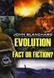 Evolution Fact or Fiction (Popular Christian Apologetics Collections)