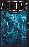 The Complete Aliens Omnibus: Volume Three (Rogue, The Labyrinth)