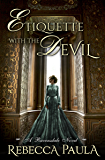 Etiquette with the Devil (Ravesndale Family Book 1)