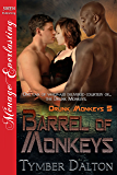Barrel of Monkeys [Drunk Monkeys 5] (Siren Publishing Menage Everlasting)