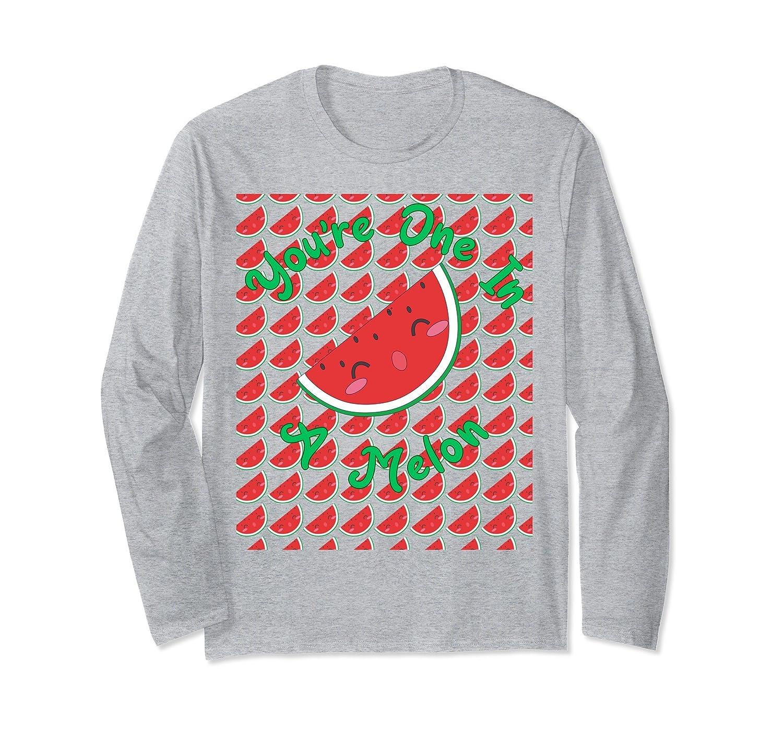 You're One In A Melon Cute Womens Watermelon Long Sl T Shirt- TPT