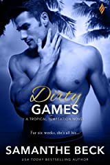 Dirty Games (Tropical Temptation Book 4) Kindle Edition