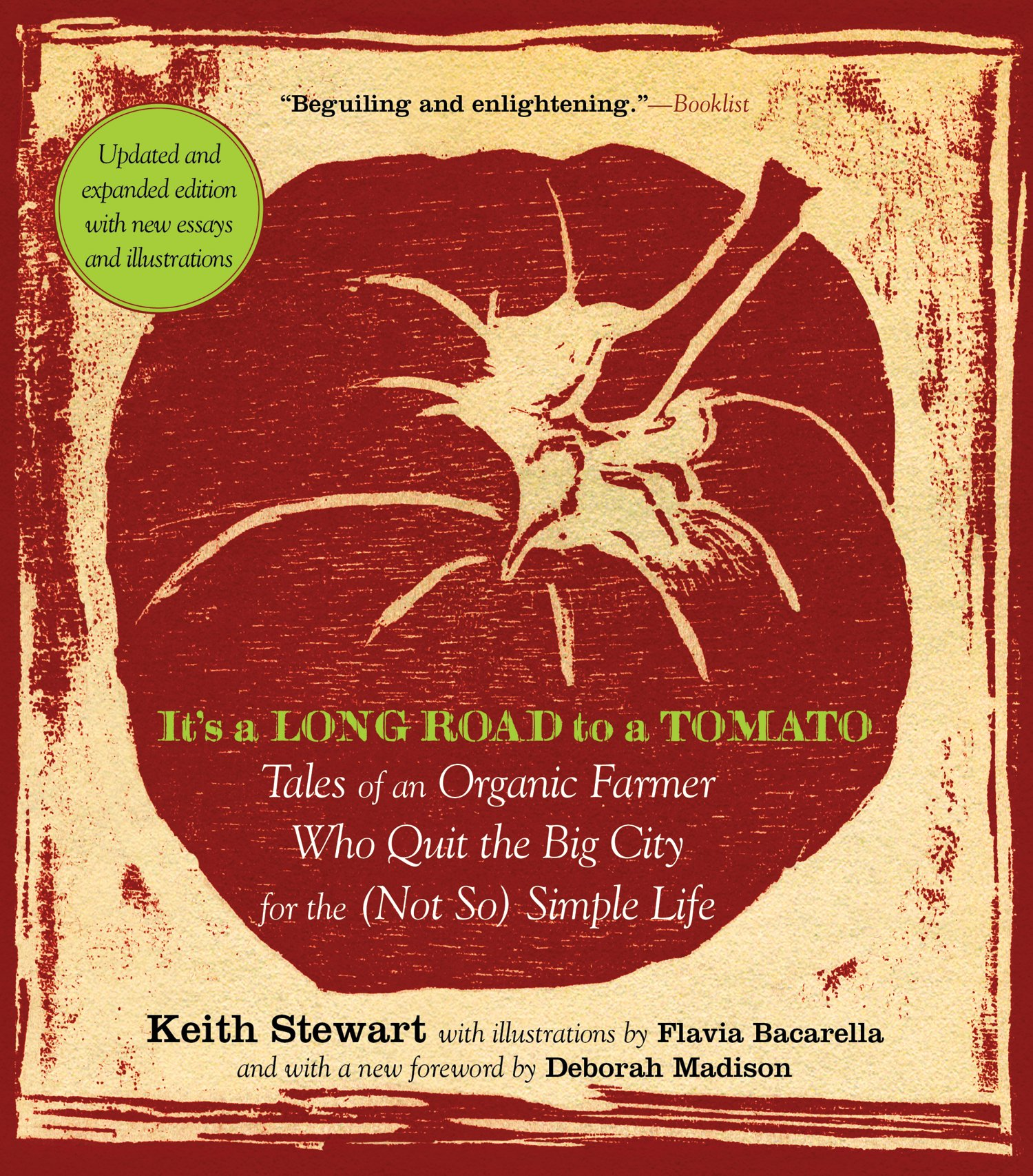 it s a long road to a tomato tales of an organic farmer who quit it s a long road to a tomato tales of an organic farmer who quit the big city for the not so simple life keith stewart flavia bacarella