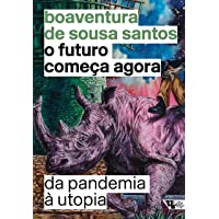 O futuro começa agora: Da pandemia à utopia